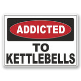 2 x Addicted to Kettle bells vinyl sticker #6542