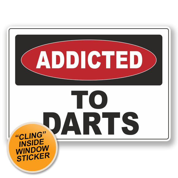 2 x Addicted to Darts WINDOW CLING STICKER Car Van Campervan Glass #6544