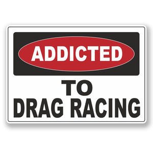 2 x Addicted to Drag Racing Vinyl Sticker #6545