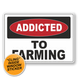 2 x Addicted to Farming WINDOW CLING STICKER Car Van Campervan Glass #6546