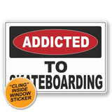 2 x Addicted to Skateboarding WINDOW CLING STICKER Car Van Campervan Glass #6549