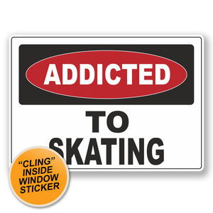 2 x Addicted to Skating WINDOW CLING STICKER Car Van Campervan Glass #6550
