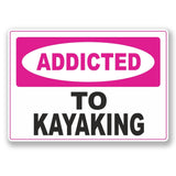 2 x Addicted to Kayaking Vinyl Sticker #6553