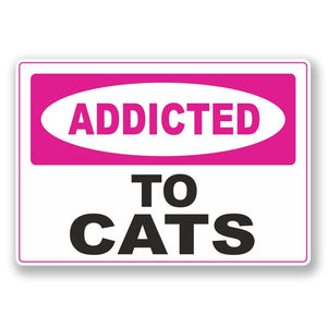 2 x Addicted to Cats Vinyl Sticker #6558
