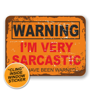 2 x Sarcastic Warning WINDOW CLING STICKER Car Van Campervan Glass #6565