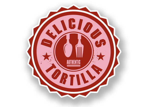 2 x Authentic Delicious Tortilla Vinyl Sticker #7013