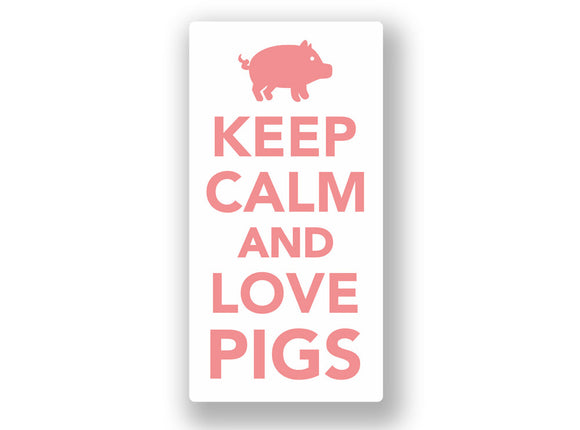2 x Keep Calm And Love Pigs Vinyl Sticker #7037