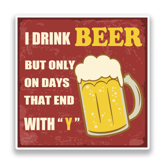 2 x I Drink Beer Vinyl Stickers Funny #7191