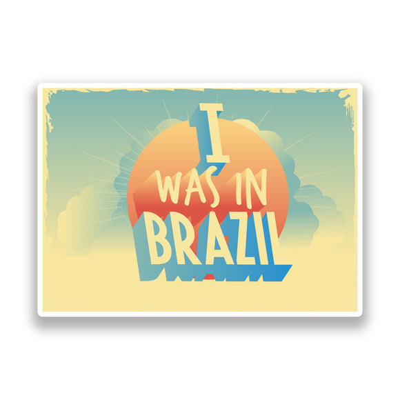 2 x I Was In Brazil Vintage Vinyl Stickers Travel Luggage #7266