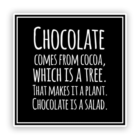2 x Chocolate is a Salad Funny Vinyl Stickers #7546