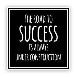 2 x The Road To Success Vinyl Stickers Quote Inspirational #7549