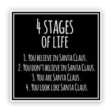 2 x 4 Stages Of Life Christmas Funny Vinyl Stickers Santa #7574