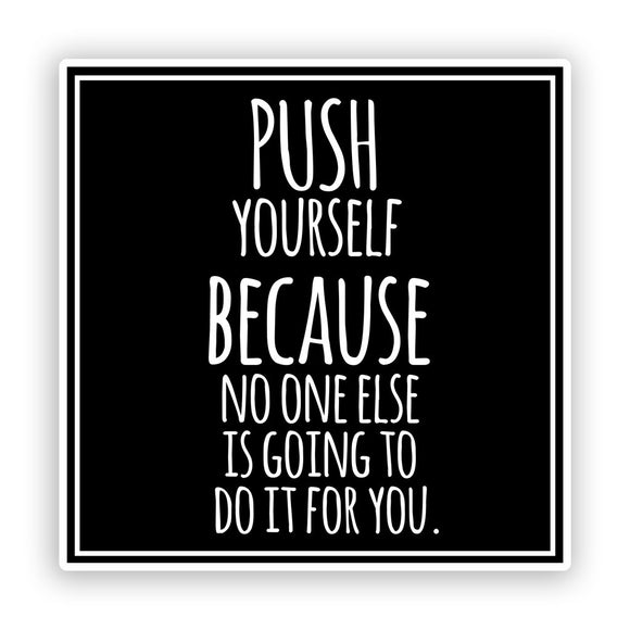 2 x Push Yourself Vinyl Stickers Quote Inspirational #7589