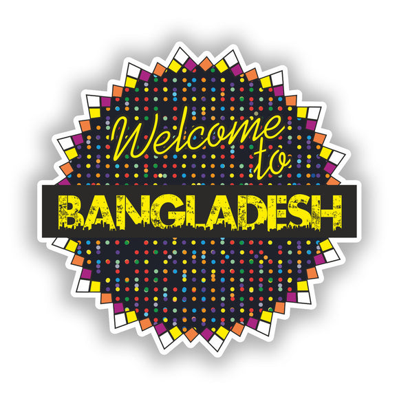 2 x Welcome To Bangladesh Vinyl Stickers Travel Luggage #7788