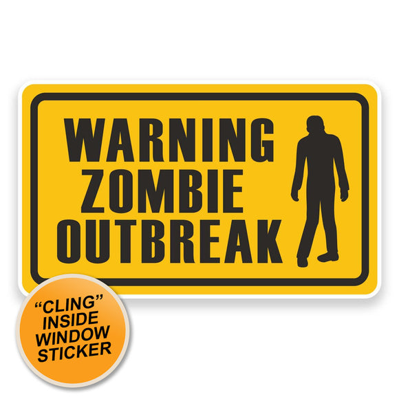 2 x Warning Zombie Outbreak WINDOW CLING STICKER Car Van Campervan Glass #9223