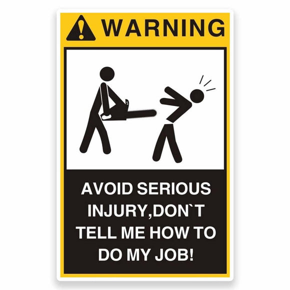 2 x Warning Don't Tell Me How To Do My Job Vinyl Sticker #9564