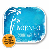 2 x Borneo South East Asia WINDOW CLING STICKER Car Van Campervan Glass #9681