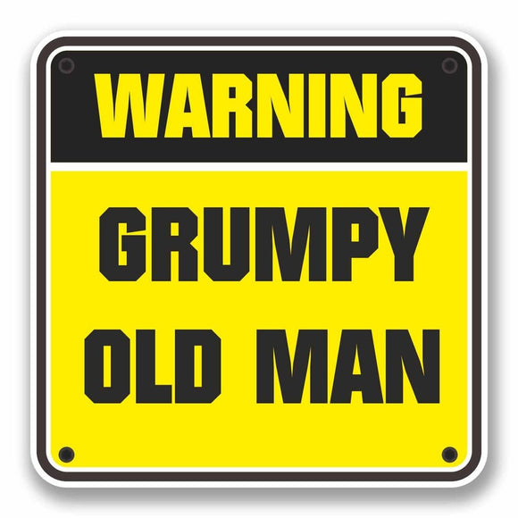 2 x Grumpy Old Man Warning Sign Vinyl Sticker #9742