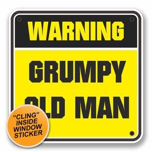 2 x Grumpy Old Man Warning Sign WINDOW CLING STICKER Car Van Campervan Glass #9742