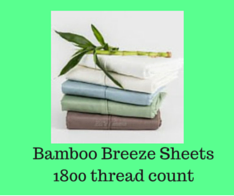 Bamboo Breeze Sheets - 1800 thread count.  Super Luxury!