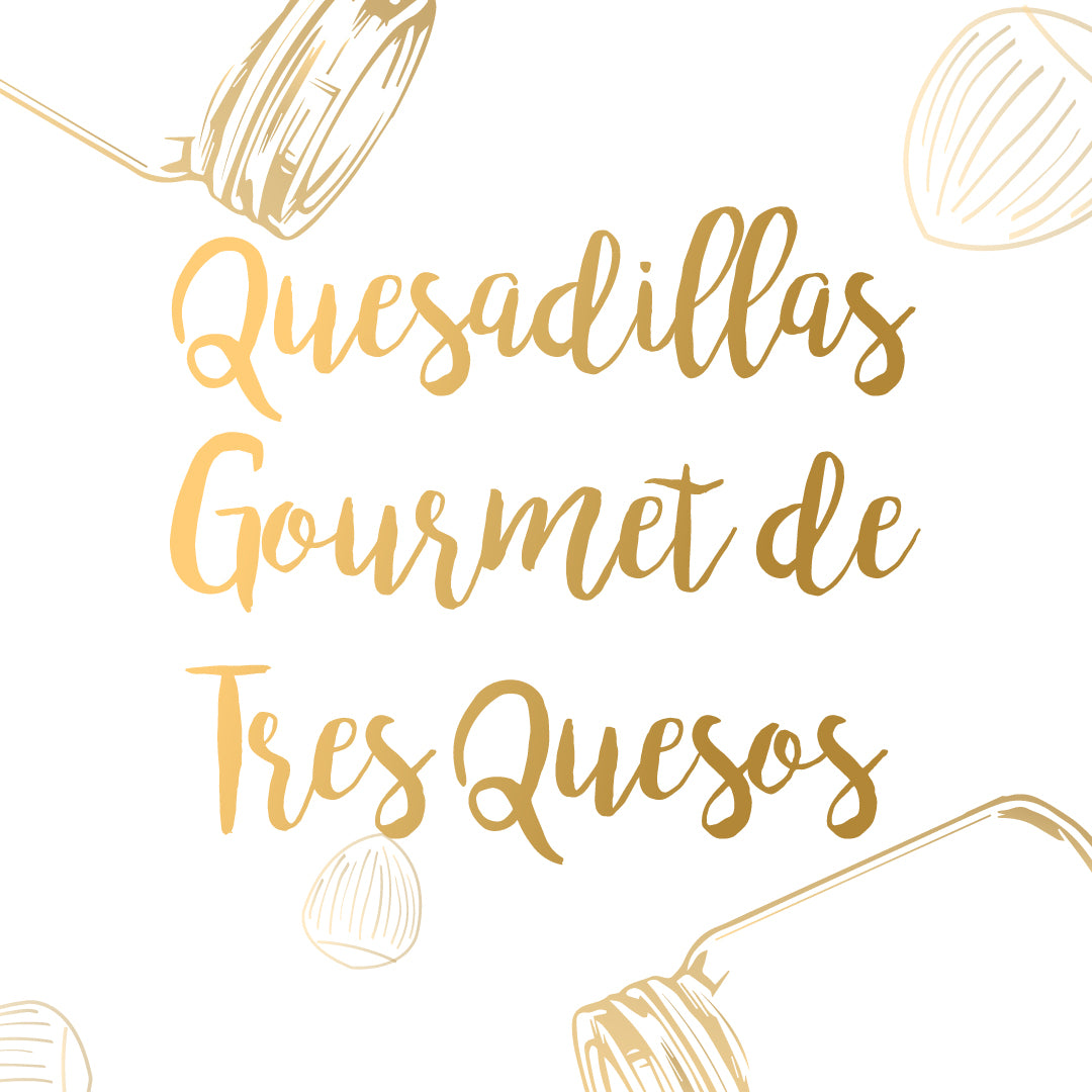 Quesadillas Gourmet de Tres Quesos