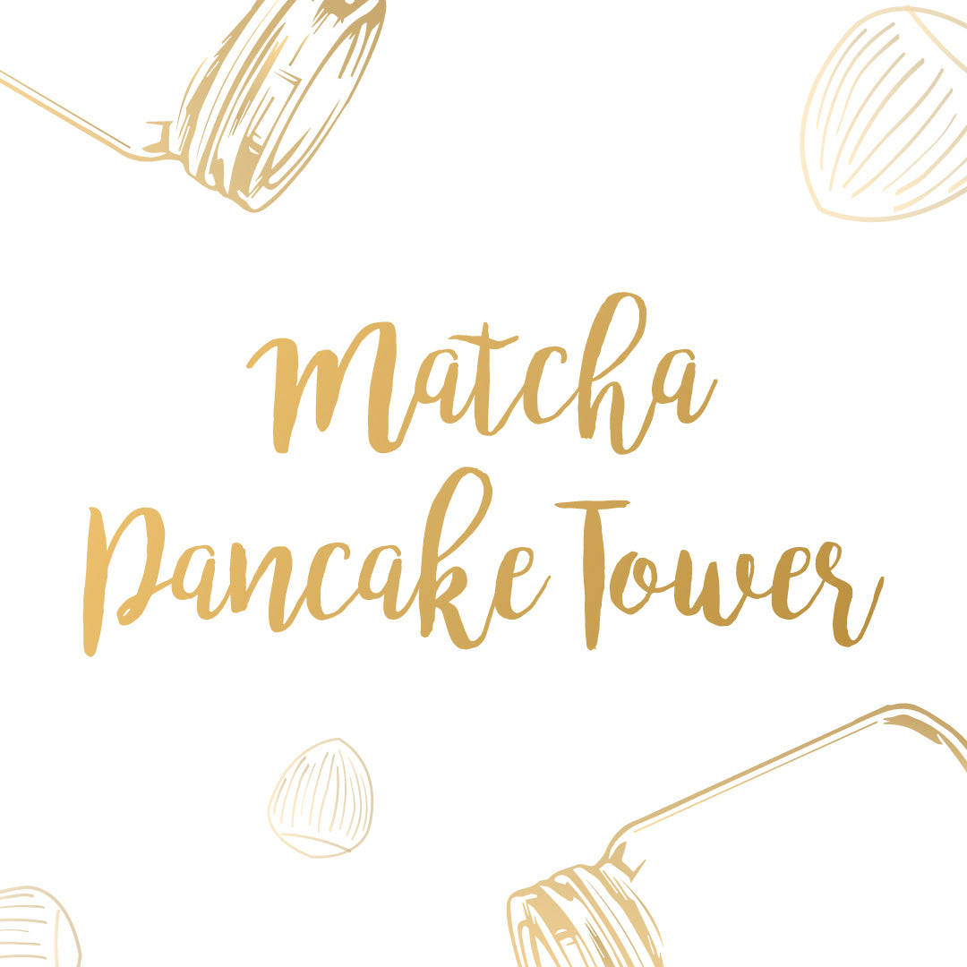 MATCHA PANCAKE TOWER