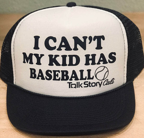 I can't my Kid has Baseball