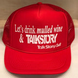 Let's drink mulled wine and TalkStory