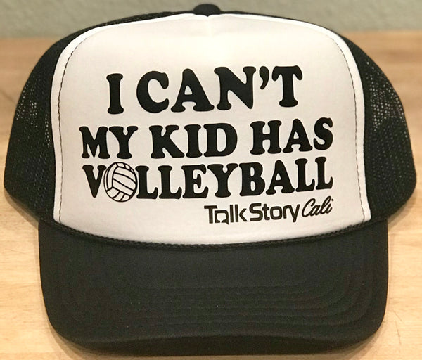 I can't my kid has Volleyball
