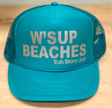 W'SUP BEACHES Trucker Hats