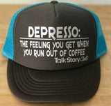 DEPRESSO the feeling you get when you run out of COFFEE