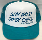 Stay Wild Gypsy Child