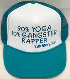 90% Yoga 10% GANGSTER RAPPER