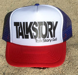 TALKSTORY Limited Edition Trucker Hat
