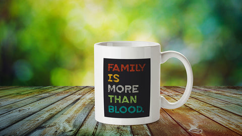 Family is more than blood Mug