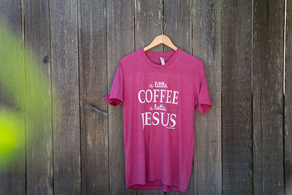 A Little Coffee A Lotta Jesus | T-Shirt