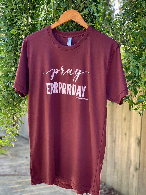 Pray Errrrrday | T-Shirt