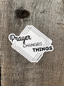 Prayer Changes Things | Sticker