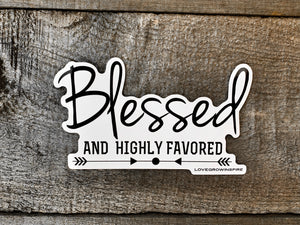 Blessed And Highly Favored | Sticker