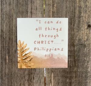 I Can Do All Things Through CHRIST... Philippians 4:13 | Sticker