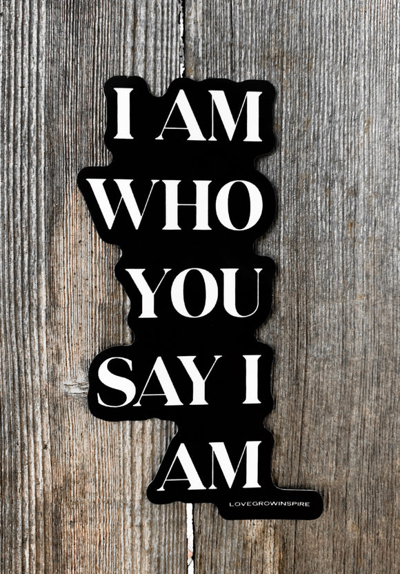 I AM WHO YOU SAY I AM | Sticker