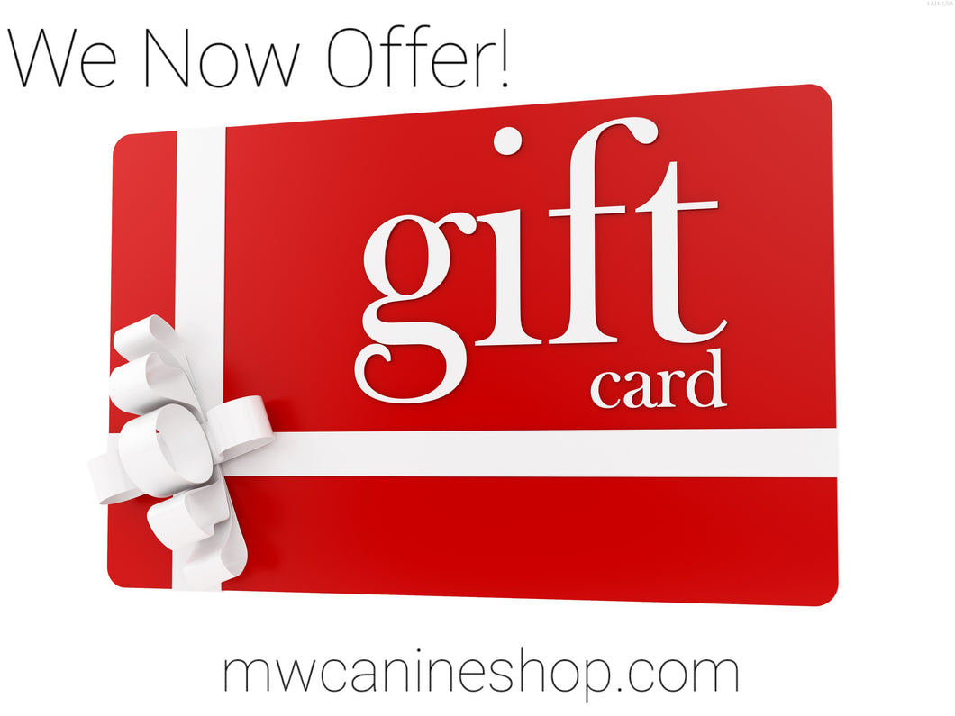 Gift Cards - M&W CANINE SHOP