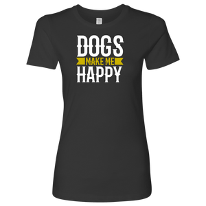Dogs Make Me Women's Shirt