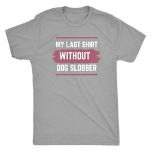 Load image into Gallery viewer, Women's Dog Slobber T-shirt - M&W CANINE SHOP