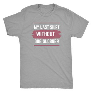 Women's Dog Slobber T-shirt - M&W CANINE SHOP