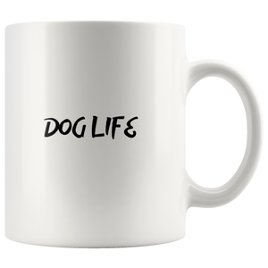 Dog Life Mug - M&W CANINE SHOP