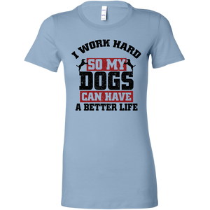 I Work Hard Women's Shirt