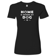 Load image into Gallery viewer, Home Is Where Women's Shirt - M&W CANINE SHOP