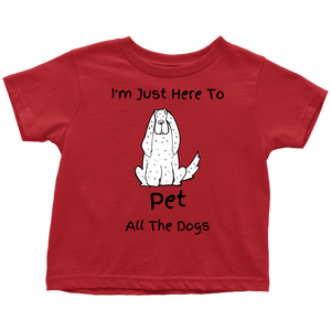 Pet The Dogs Toddler Shirt - M&W CANINE SHOP
