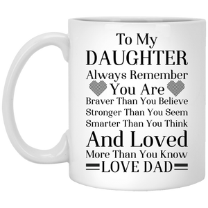 a7f746e2f6f Best Gift For Daughter From Dad, To My Daughter Always Remember You Are  Braver Than You Believe Stronger Than You Seem, Affordable Novelty ,11oz ...